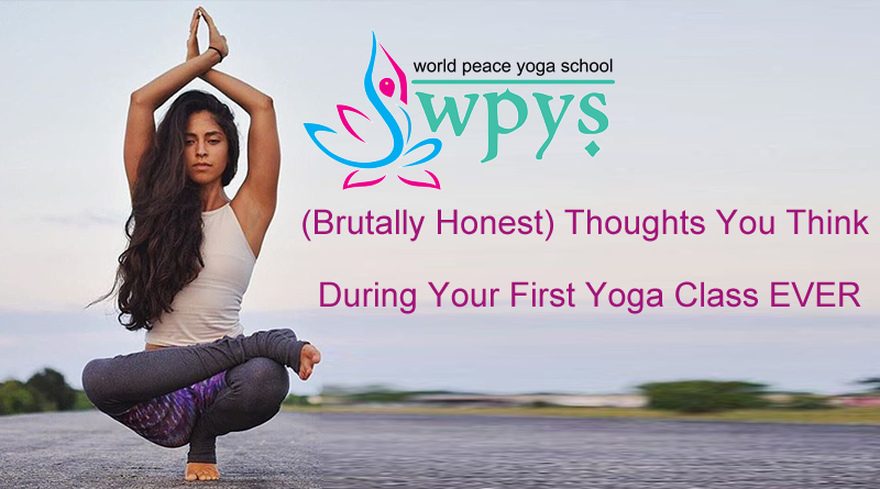(Brutally Honest) Thoughts You Think During Your First Yoga Class EVER