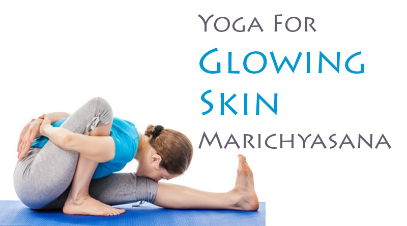 Yoga For Glowing Skin Marichyasana