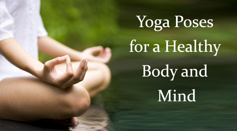 yoga poses for a healthy body and mind