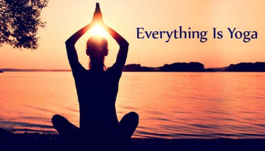 Everything Is Yoga